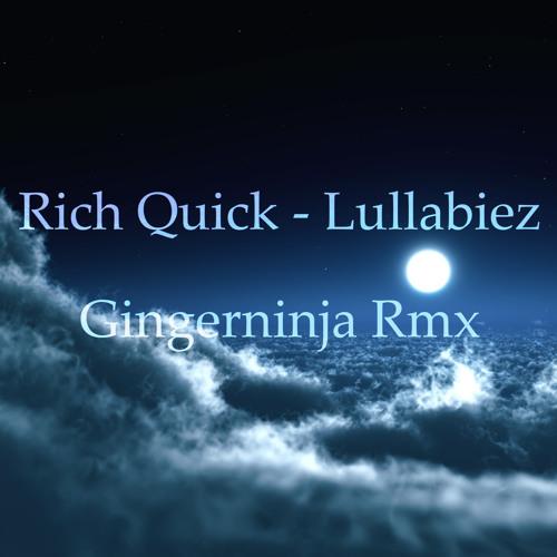Rich Quick - Lullabiez (Gingerninja Rmx)