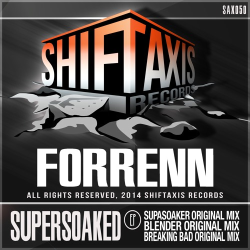 FORRENN-Supersoaker (Original Mix) [Available on Beatport]