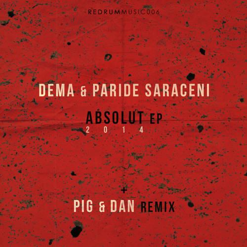 Paride Saraceni & Dema - Absolut 2014 [Redrum Music]
