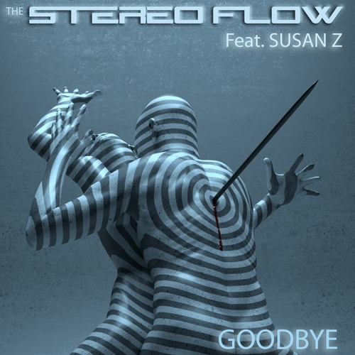 The Stereo Flow - Goodbye feat Susan Z & Vivian Roost (Studio Version)
