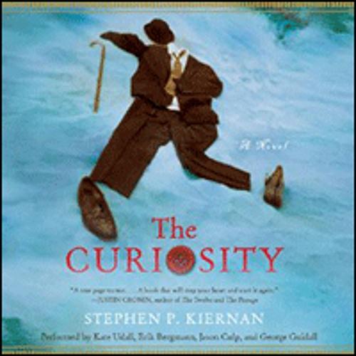 THE CURIOSITY By Stephen Kiernan, Read By Kate Udall, George Guidall, Jason Culp, Erik Bergmann
