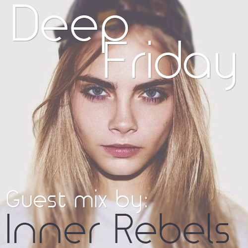 Deep Fridays 003 // Guest Mix by Inner Rebels