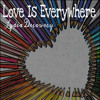 Lydia Decourcy - Love Is Everywhere