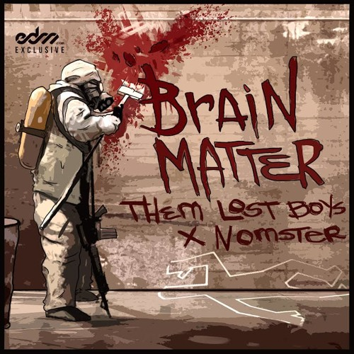Brain Matter by Them Lost Boys & Nomster - EDM.com Exclusive