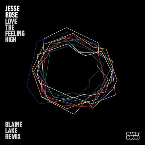 "Jesse Rose ft. Ed Weathers - ""Love The Feeling High"" (Blaine Lake Remix)"