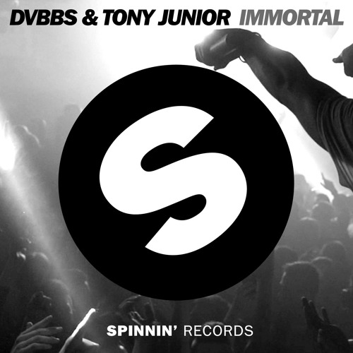DVBBS & Tony Junior - IMMORTAL [OUT NOW]