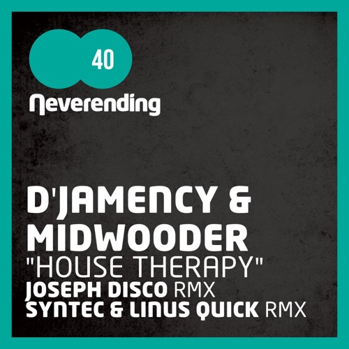 D'JAMENCY & MID WOODER - House Therapy EP /// Neverending 040 - FR