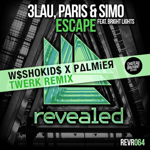 3LAU . PARIS & SIMON Ft. BRIGHT LIGHTS - ESCAPE (W$SHOKID$ X PALMiER TWERK REMIX)FREE DOWNLOAD