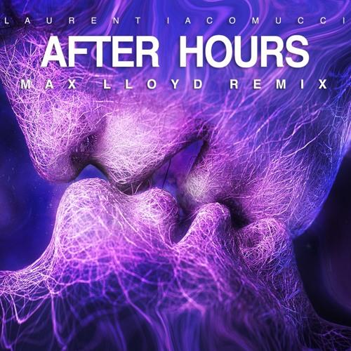 Laurent Iacomucci - After Hours (Max Lloyd Remix) *FREE DOWNLOAD*