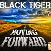 Black Tiger (Keep Moving) Ft. Envy