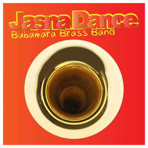 Bubamara Brass Band - Jasna Dance - Dj SuperStereo Remix out 21/03
