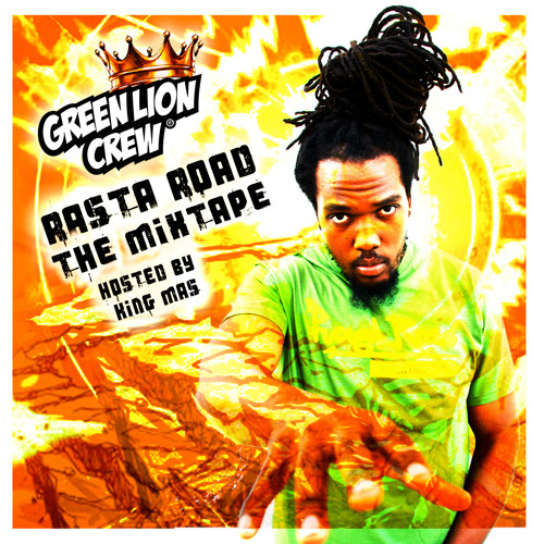Green Lion Crew x King Mas - Rasta Road the Mixtape