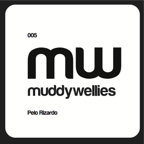 muddywellies podcasts present: Pelo Rizardo 005