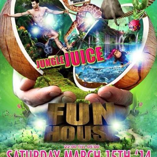 FUNHOUSE - JUNGLE JUICE - LIVE SET - 15 03 14