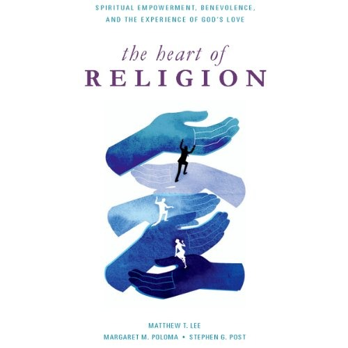 The Heart of Religion by Matthew T. Lee, Margaret M. Poloma, Stephen Post, Narrated by Chris Kayser