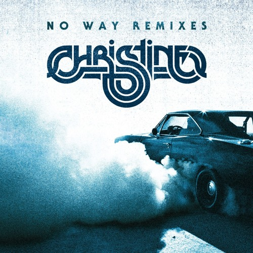 Christine - No Way (The Dirty Squirrels Remix) (OUT NOW)