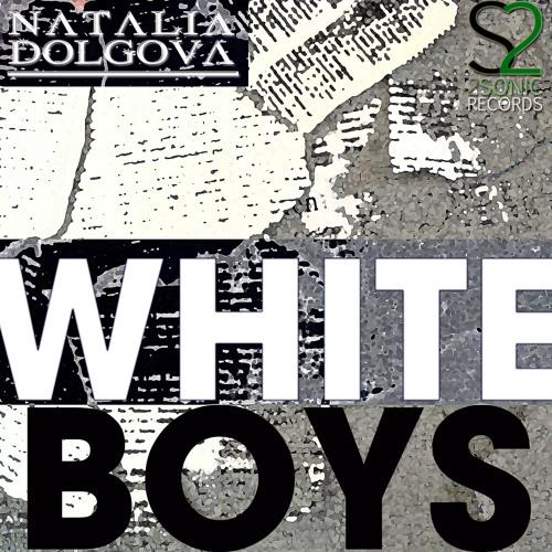 Natalia Dolgova - White Boys (Preview)
