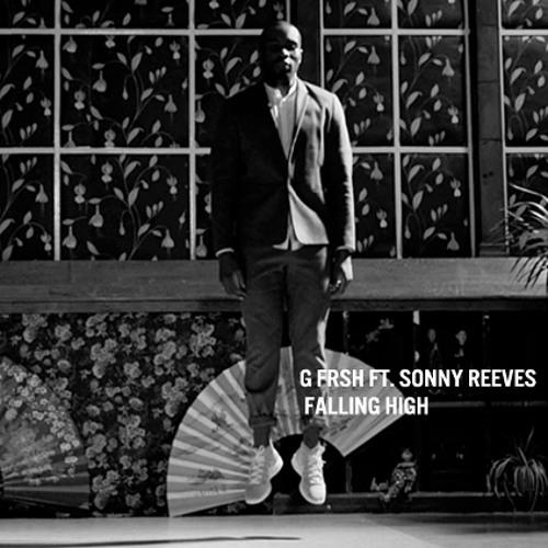 Track Premiere: G FrSh ft. Sonny Reeves - Falling High