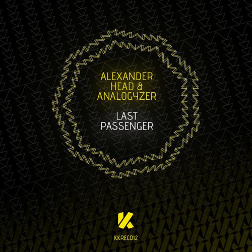 Alexander Head & Analogyzer - Last Passenger [KKREC012]