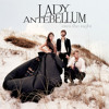 Lady Antebellum - One Day You Will