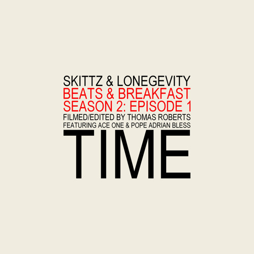 """Skittz & LONEgevity """"Time"""" ft. Ace One & Pope Adrian Bless"""