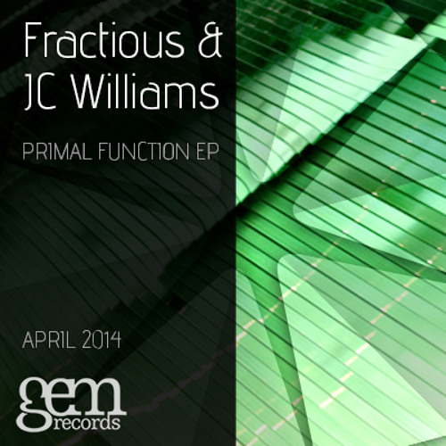 Fractious & JC Williams  | Primal Function EP | Out April 14th 2014 | Gem Records