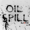 Klaypex - Oil Spill.mp3