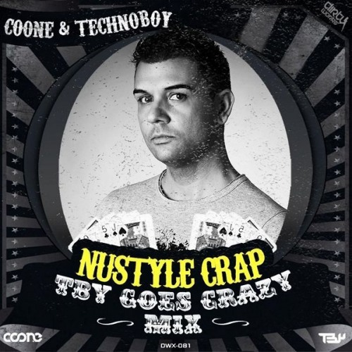 (2012) COONE & TECHNOBOY - Nustyle Crap