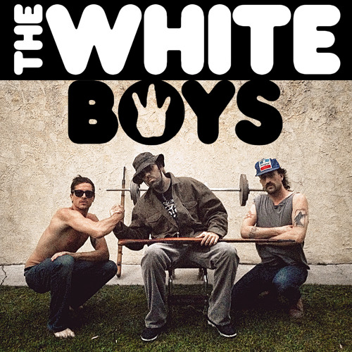 The White Boys - Whiteboy Shit