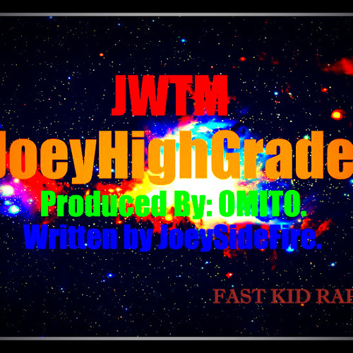 JWTM - JoeyHighGrade [Prod. by Omito Beats]
