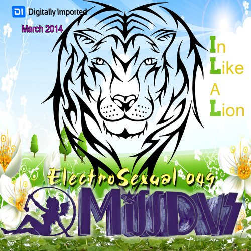 Digitally Imported Radio - MissDVS - ElectroSexual 049 (March 2014) In Like A Lion