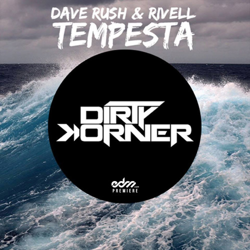 Tempesta (Saam Roberts Remix) by Dave Rush & Rivell - EDM.com Premiere