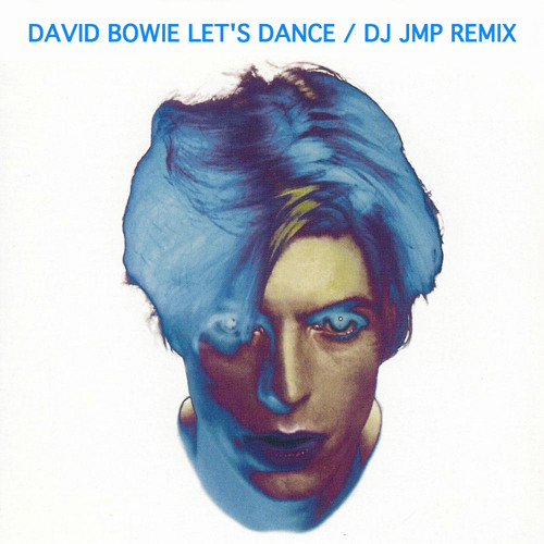 DAVID BOWIE - Let's Dance (DJ JMP Remix)