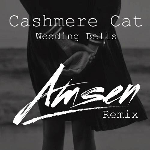 Cashmere Cat Wedding Bells Amsen Remix By Free Listening On Soundcloud