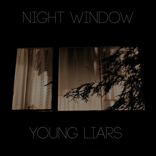 Young Liars - Night Window