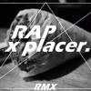 Rap x Placer - Panso Phi - (RMX BY; SAN)
