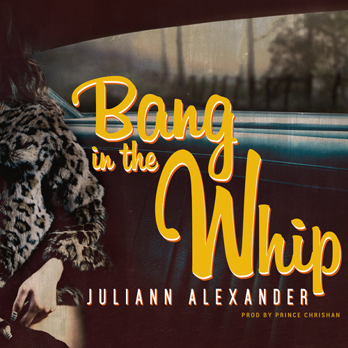 Bang In The Whip (Prod By Prince Chrishan)