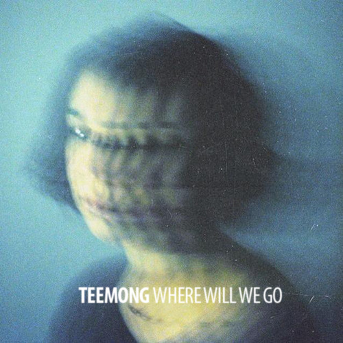 Teemong - Where Will We Go