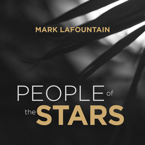 Mark LaFountain: People Of The Stars (In Progress Demo)