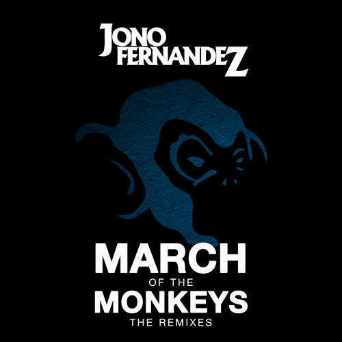 Jono Fernandez - March Of The Monkeys - (Tigerlily Remix) **PREVIEW**