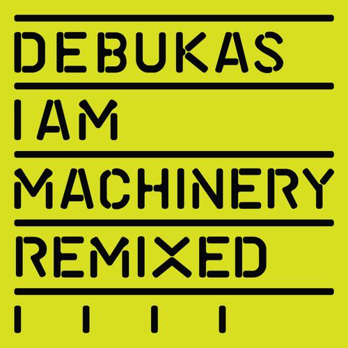 Debukas - I Am Machinery - Ripperton Remix (Full Ride)