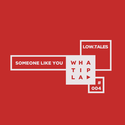 Low.Tales - Someone Like You ( Original Mix ) Snippet