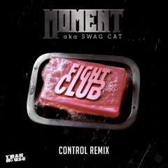 Fight Club (Control Remix)