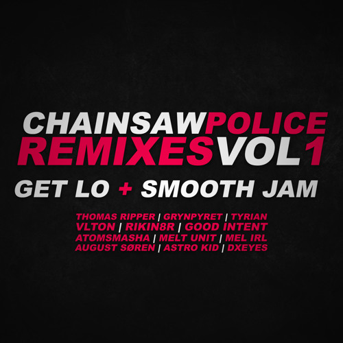 Chainsaw Police - Remixes Vol. 1 [ OUT NOW! CHAINSAW.BANDCAMP.COM ]