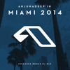 Anjunadeep In Miami 2014 (Bonus DJ Mix)