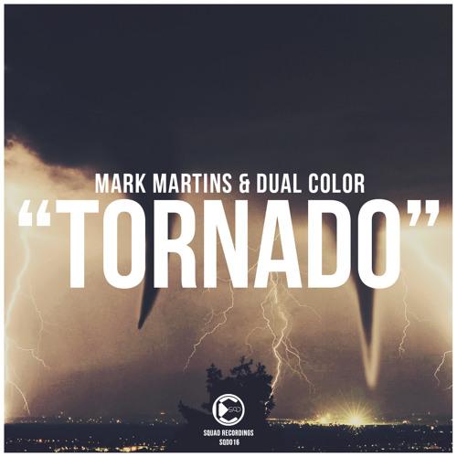 Mark Martins & Dual Color - Tornado | OUT NOW