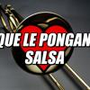 Que Le Pongan Salsa internacional Mix