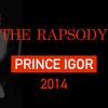 Prince Igor 2014 (Trap Opera Teaser)