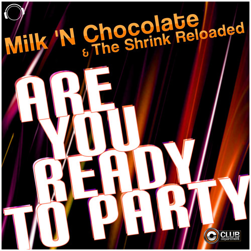 Milk 'N Chocolate & The Shrink Reloaded - Are You Ready To Party (Radio Edit)