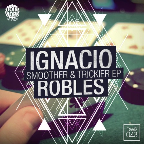 Ignacio Robles - Smoother n' Trickier  OUT NOW